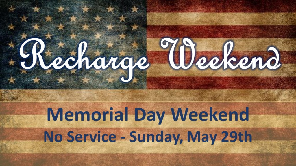 Recharge Weekend - Memorial Day - 2016
